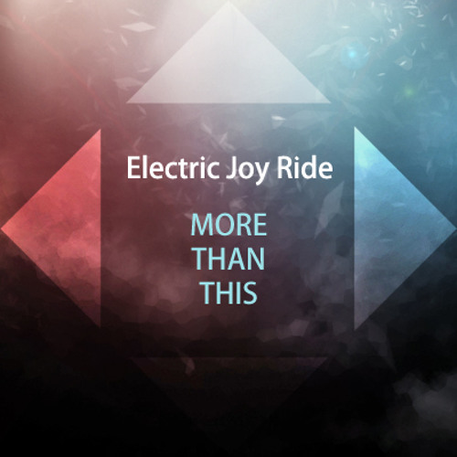 Electric Joy Ride - More Than This [Free Download]