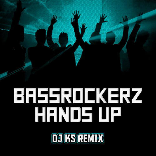 BassRockerz - Hands Up (DJ KS Remix)