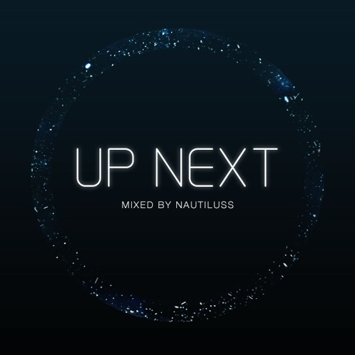Up Next Mix Series Vol. 2: Nautiluss