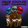 Vince Staples - Outro (prod. Larry Fisherman)
