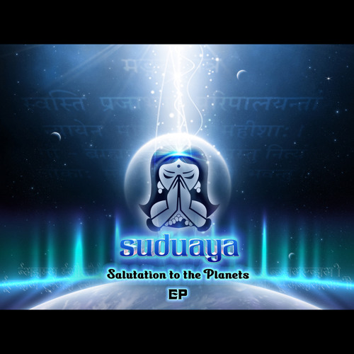 Suduaya - Salutation to the Planets (Green Beats remix) Out Now.