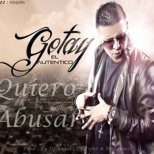 Gotay El Autentiko - Quieo Abusar Mix Prod By Dj Viper Dj yagal & Dj Louwis