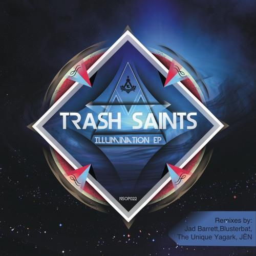 Trash Saints - Illumination (Jad Barrett Remix)