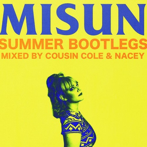 Misun - Summer Bootlegs (Mixed by Cousin Cole & Nacey)