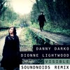 Danny Darko & Dionne Lightwood - Visible (Soundnoids Remix)