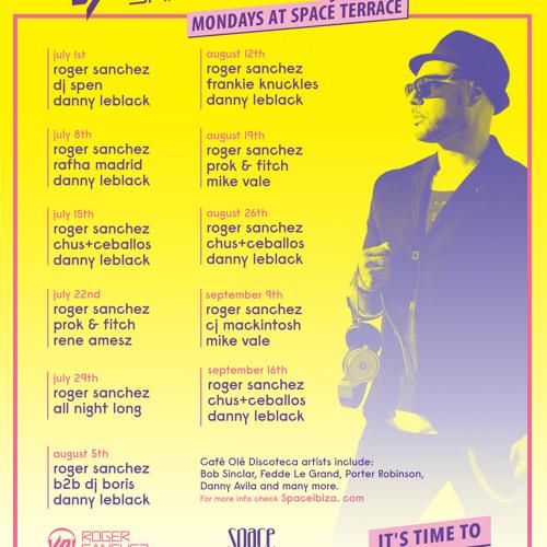 Roger Sanchez - Cafe Ole Space Terrace Ibiza Mix 2013