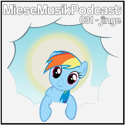MieseMusik Podcast 031 - jinge!