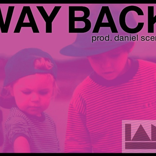 IanJ - Way Back (Prod Daniel Scenery)