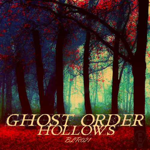 Ghost Order - Keep Your Dreams [BLR021 'Ghost Order - Hollows EP']