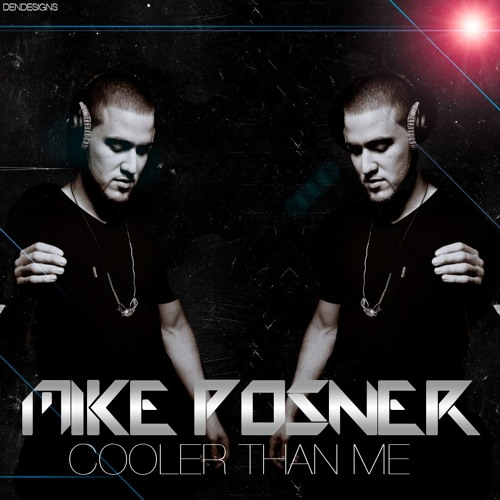 Mike Posner - Cooler Than Me  (H0TP4RTY REMIX)