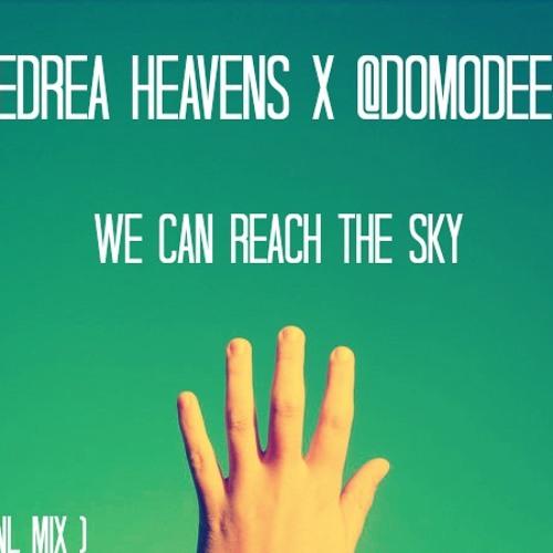Ledrea Heaven x @DomoDee - We Can Reach the Sky (Original Mix)