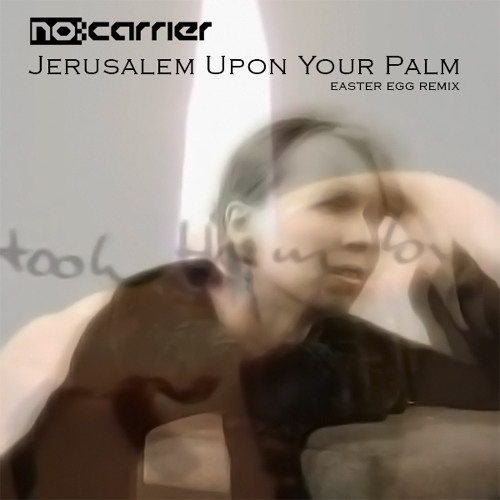 Jerusalem Upon Your Palm (rmx) - by no:carrier - haunting, Arabic feel