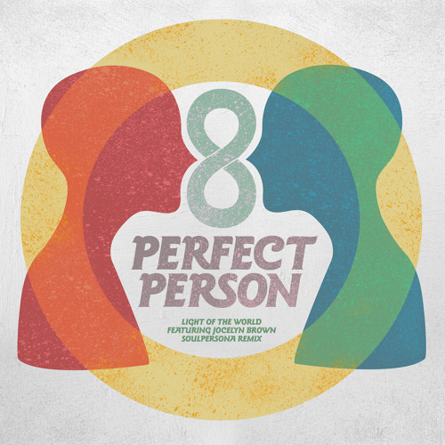 """Light of The World feat. Jocelyn Brown """"Perfect Person"""" (Soulpersona Remix)"""