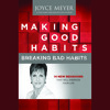 Making Good Habits, Breaking Bad Habits by Joyce Meyer - Audiobook Excerpt
