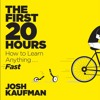 Chpts 1-3 of The First 20 Hours: How to Learn Anything... Fast! written & narrated by Josh Kaufman