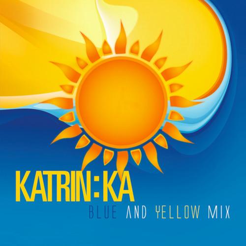 KatrinKa- Blue and Yellow Mix (Promo Mix)