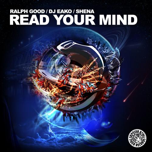 Ralph Good & Dj Eako Feat. Shena - Read Your Mind (Ralph & Eako's Tech Mix) // PREVIEW