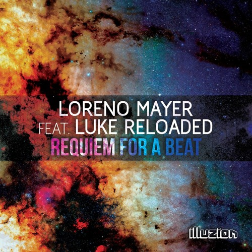 Loreno Mayer Feat. Luke Reloaded - Requiem For A Beat (Original Mix) [FREE DOWNLOAD]