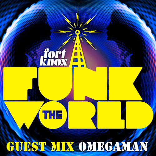"Fort Knox Recordings & Omegaman present ""Funk The World 15"""