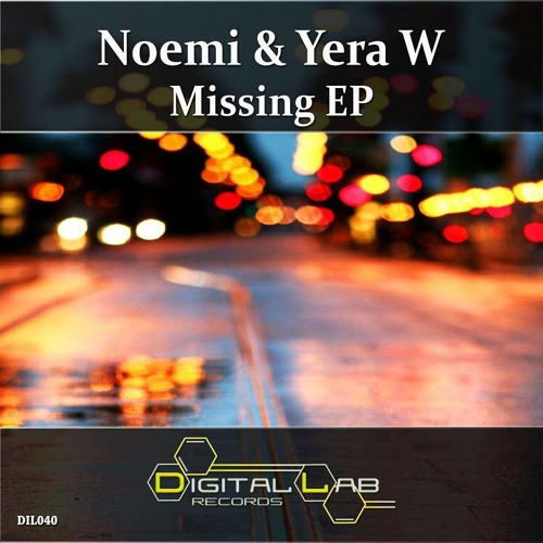 [DIL040] Noemi and Yera W - Missing EP  [all other stores]