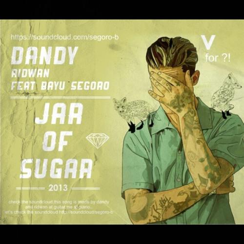 Dandy-Ridwan-feat Bayu segoro - JAR OF SUGAR