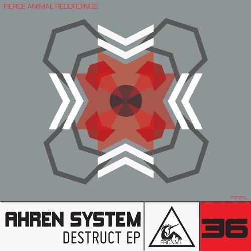 Ahren System - Destruct (Original Mix) Preview [Fierce Animals Recordings]