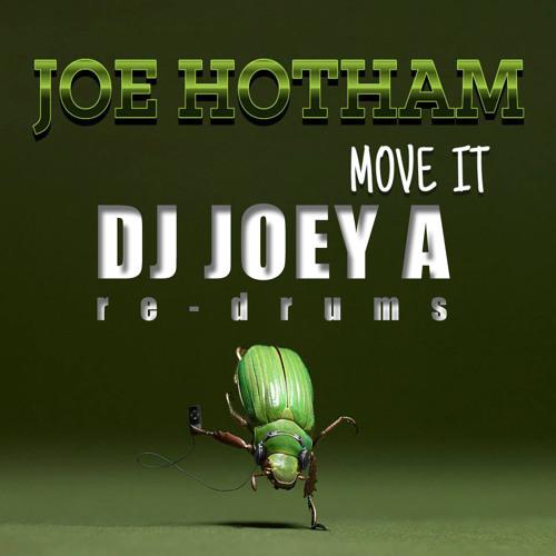 "Joe Hotham ""Move It -Remix"" (DJ Joey A   Re-Drums)"