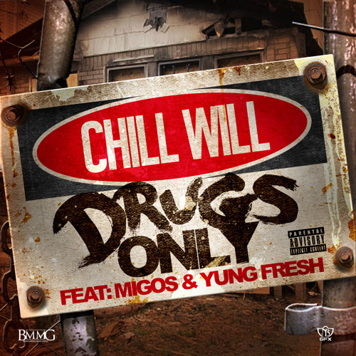 Chill Will Drugs Only ft Yung Fresh & Migos