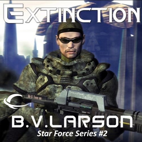 Extinction: Star Force, Book 2 by B. V. Larson, Narrated by Mark Boyett