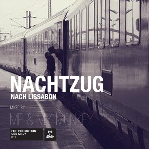 Nachtzug nach Lissabon - Mixed by Me & My Monkey