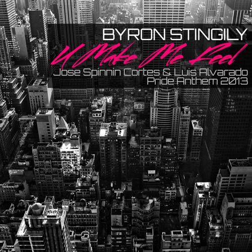 Byron Stingily - U Make Me Feel (Mighty Real) (Jose Spinnin & Luis Alvarado Pride Anthem 2013)