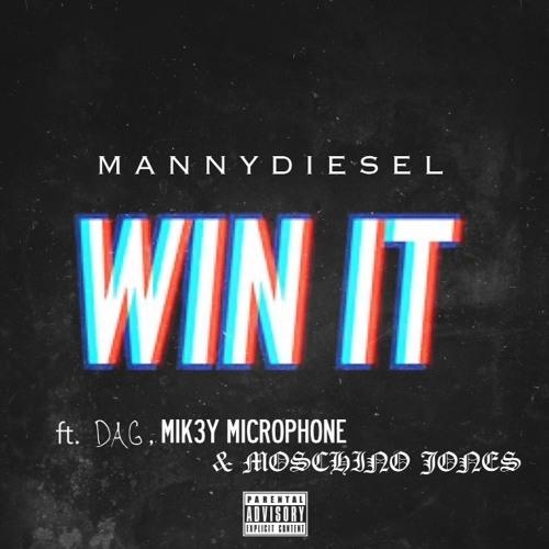 Win It ft. DAG, Mik3Y Microphone, & Moschino Jones