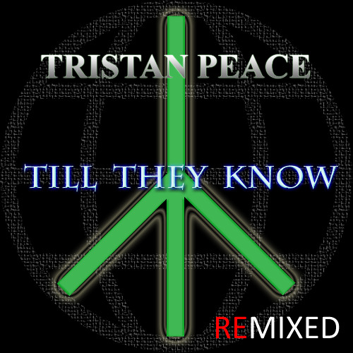 Tristan Peace 'Till They Know' Remix Contest (Surreal Panorama Scratch Mix)