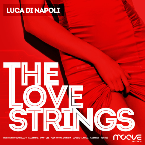 Luca Di Napoli - The Love Strings (Club Mix) - Preview