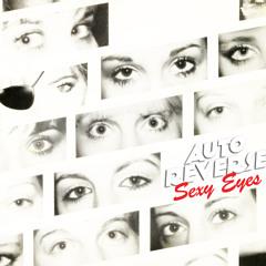 AutoReverse - Sexy Eyes