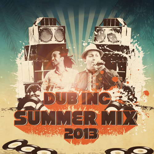 DUB INC Summer Mix 2013 - FREE DOWNLOAD