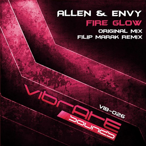 Allen & Envy - Fire Glow (Filip Marak Remix) [Vibrate Sounds]