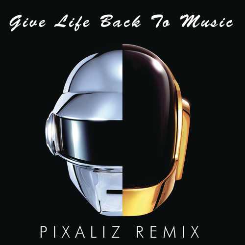 Daft Punk - Give Life Back To Music (Pixaliz Remix)