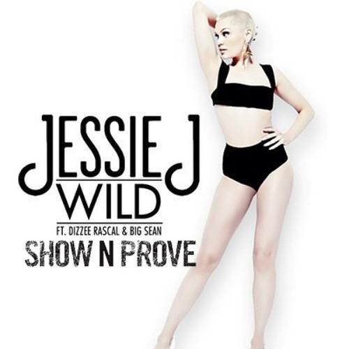 Jessie J - WILD ft. Big Sean, Dizzee Rascal [Show N Prove REMIX]