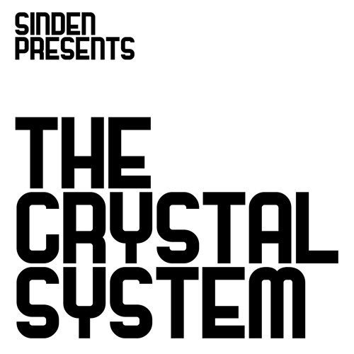 Sinden Presents The Crystal System - Step Back