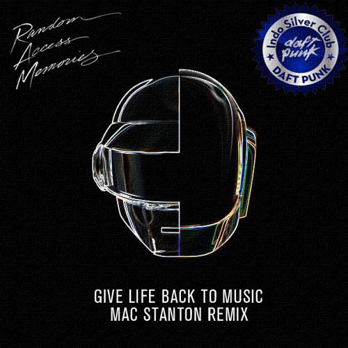 Give Life Back To Music-Daft Punk-Mac Stanton Rework-Free Download!