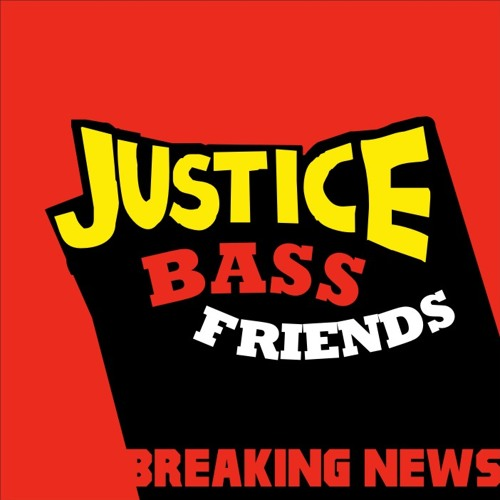 Breaking News - Justice Bass Friends [Free Download]
