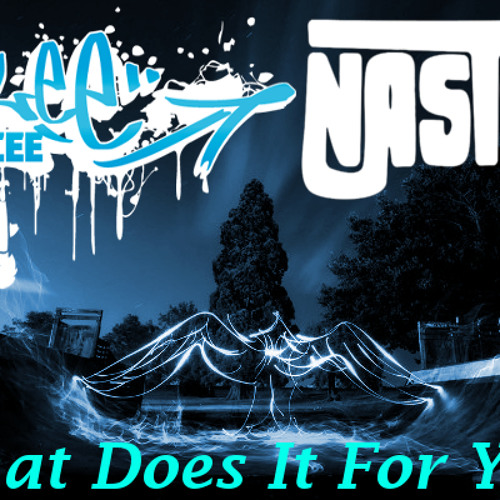 What Does It For You ft Nastaij