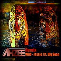 Jessie J. - Wild Ft. Big Sean (Ahzee Remix)