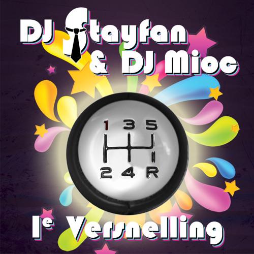 DJ Stayfan & DJ Mioc - 1e Versnelling