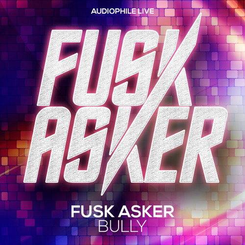 Fusk Asker - Bully (Original Mix)
