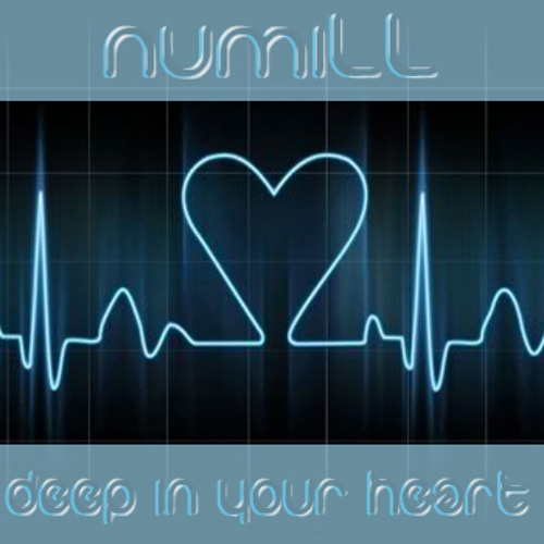 Numill - Deep in your Heart / Mix / (19.06.2013)