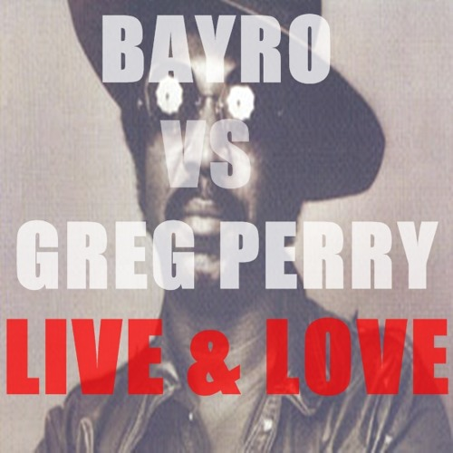 Bayro vs Greg Perry - Live&Love (IAM2013)