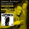 James Arthur - Impossible (Chris Mastermind meets DJ X-TREME Private Bootleg)