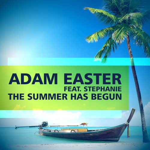 Adam Easter - The summer has begun (Lowcash radio cut)